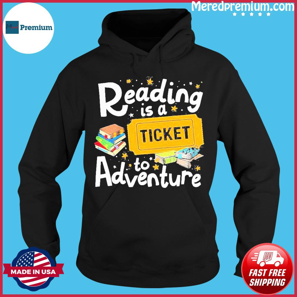 Grateful Reading Is A Ticket To Adventure Shirt Hoodie
