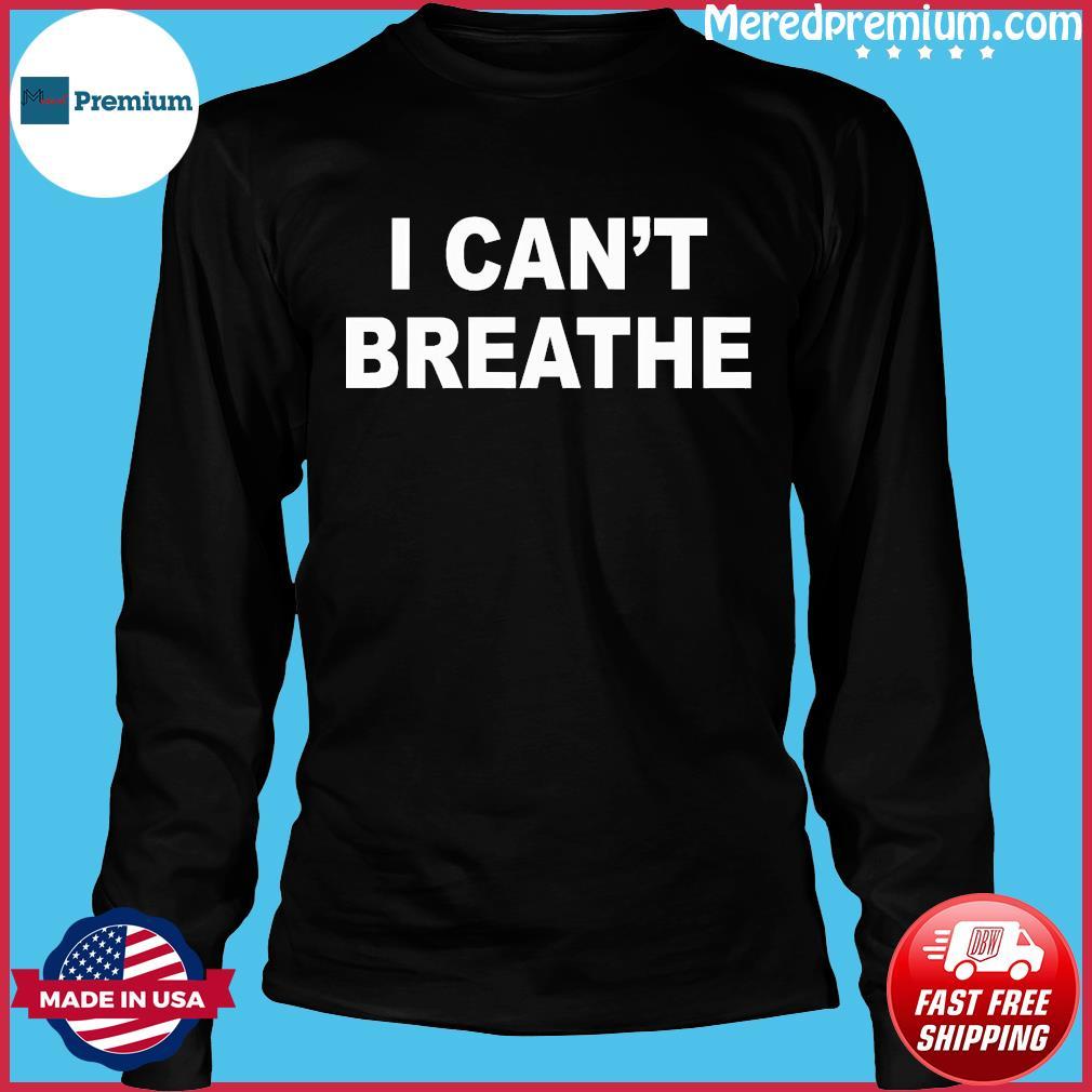I Can't Breathe Shirt Long Sleeve