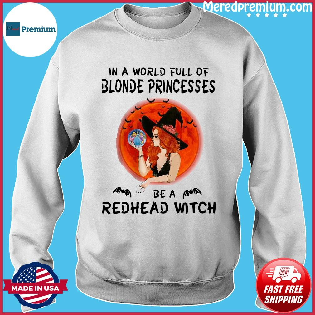 In a world full of blonde princesses be a redhead witch Halloween s Sweater