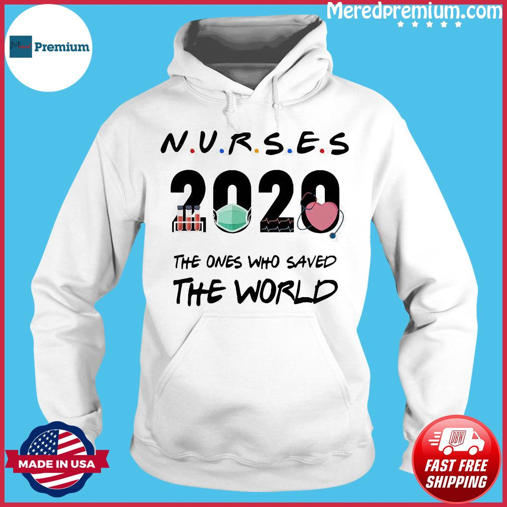 Nurses 2020 The Ones Who Saved The World Covid-19 Shirt Hoodie