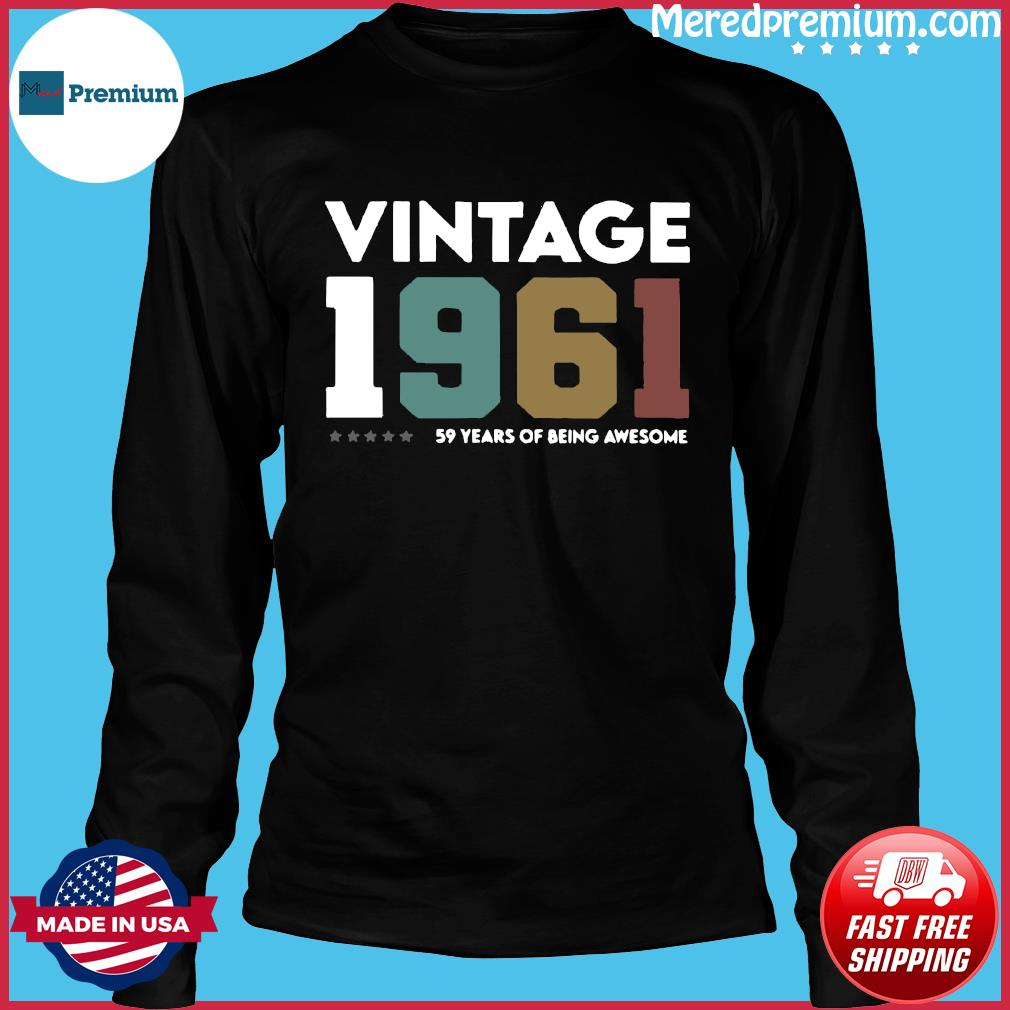 Vintage 1961 59 Years Of Being Awesome Shirt Long Sleeve