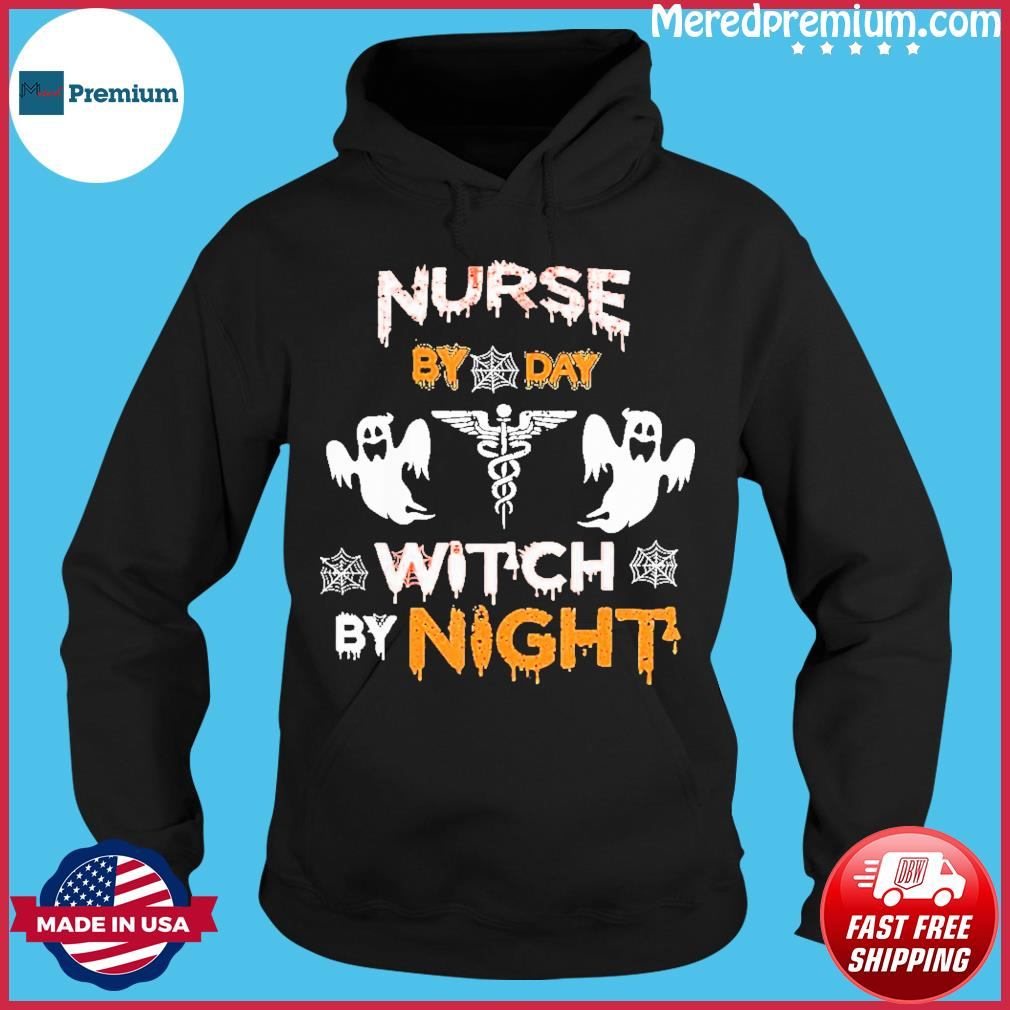 Womens Nurse By Day Witch By Night Halloween Costum Shirt Hoodie
