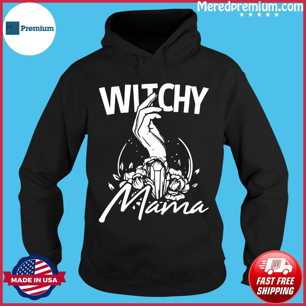 Womens Witchy Mama 31 October Halloween Gift For A Witch Shirt Hoodie