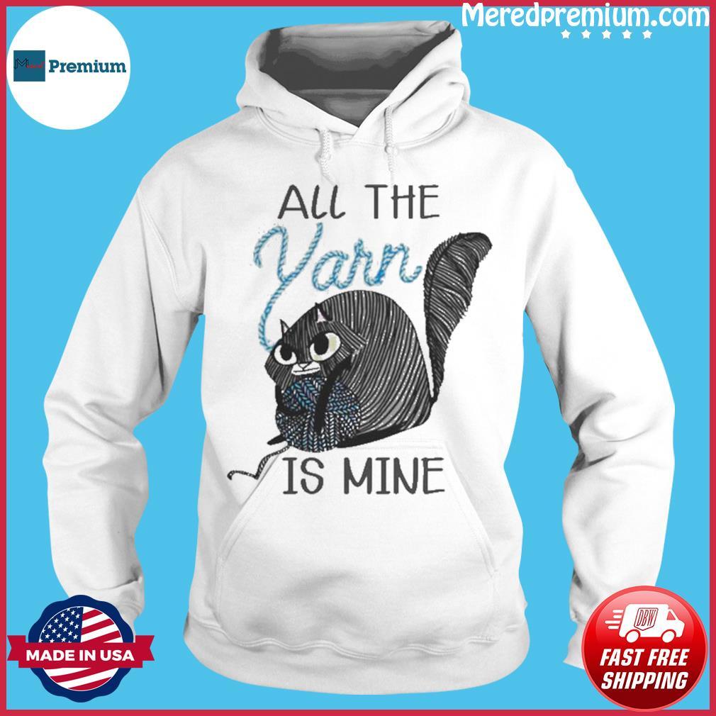 Cat All the Yarn is mine s Hoodie