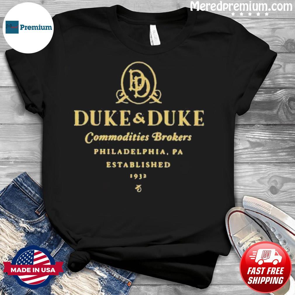 Duke And Duke Commodities Brokers Philadelphia Pa Established 1932 shirt