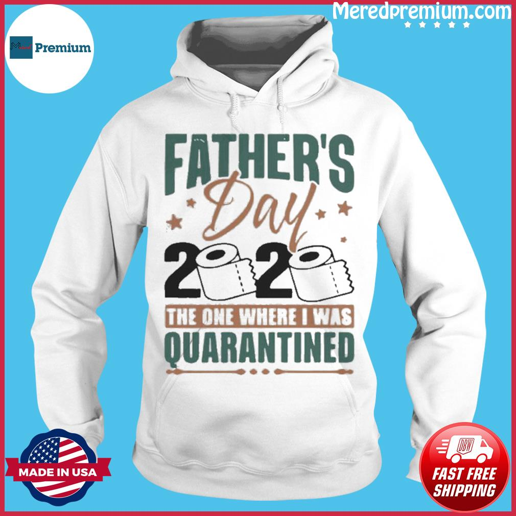 Fathers Day 2020 The One Where I Was Quarantined s Hoodie