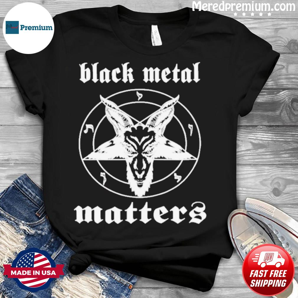 Goat Black Metal Matters shirt