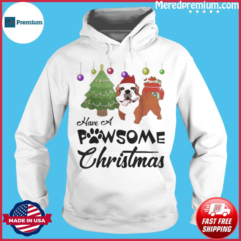 Have A Pawsome Christmas Bulldog s Hoodie