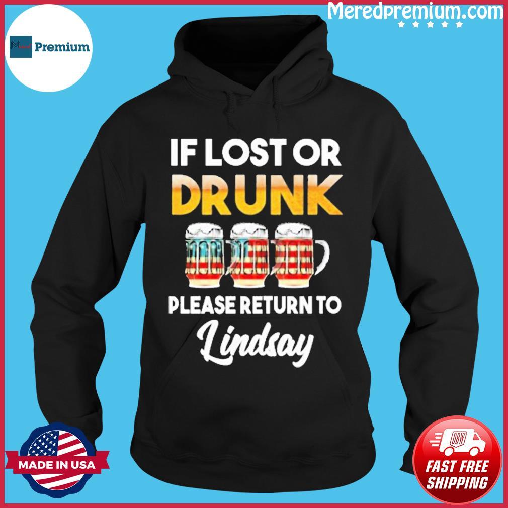 If Lost Or Drunk Please Return To Lindsay Shirt Hoodie