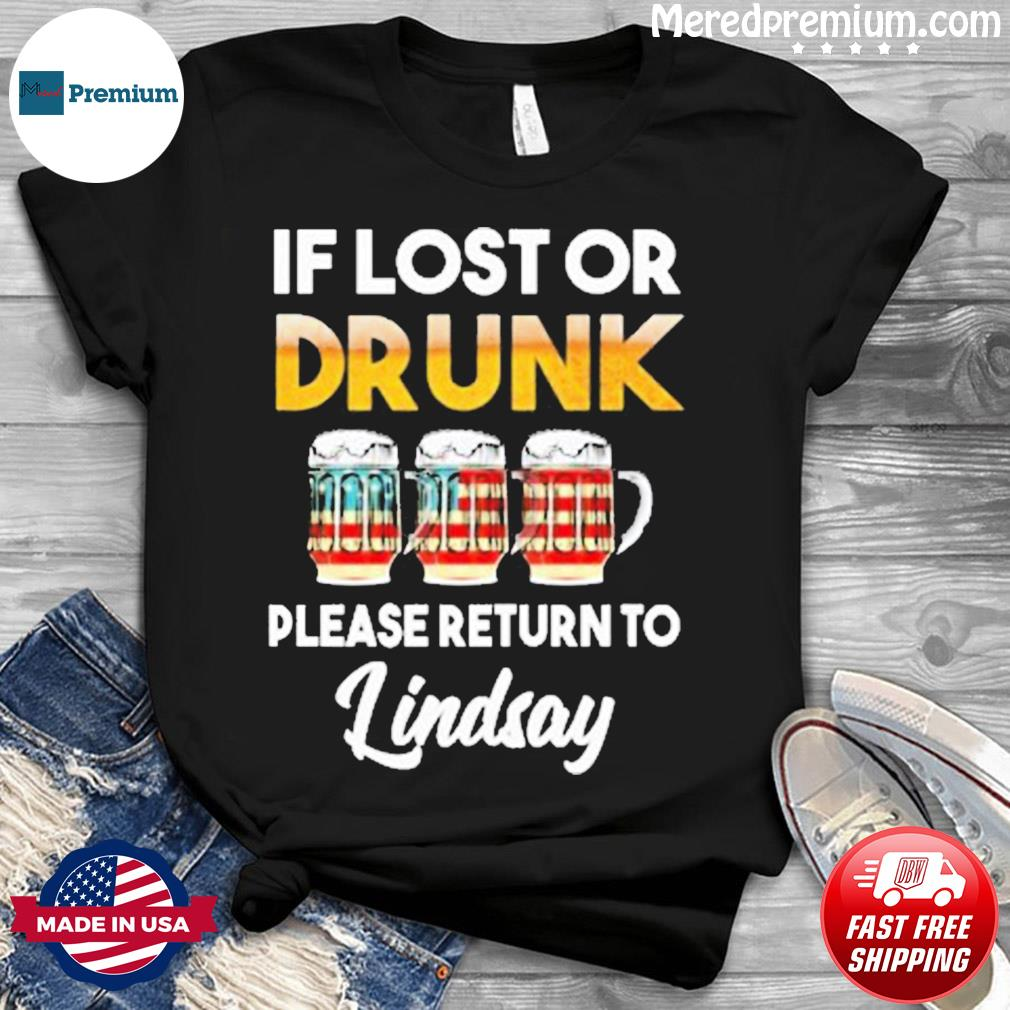 If Lost Or Drunk Please Return To Lindsay Shirt