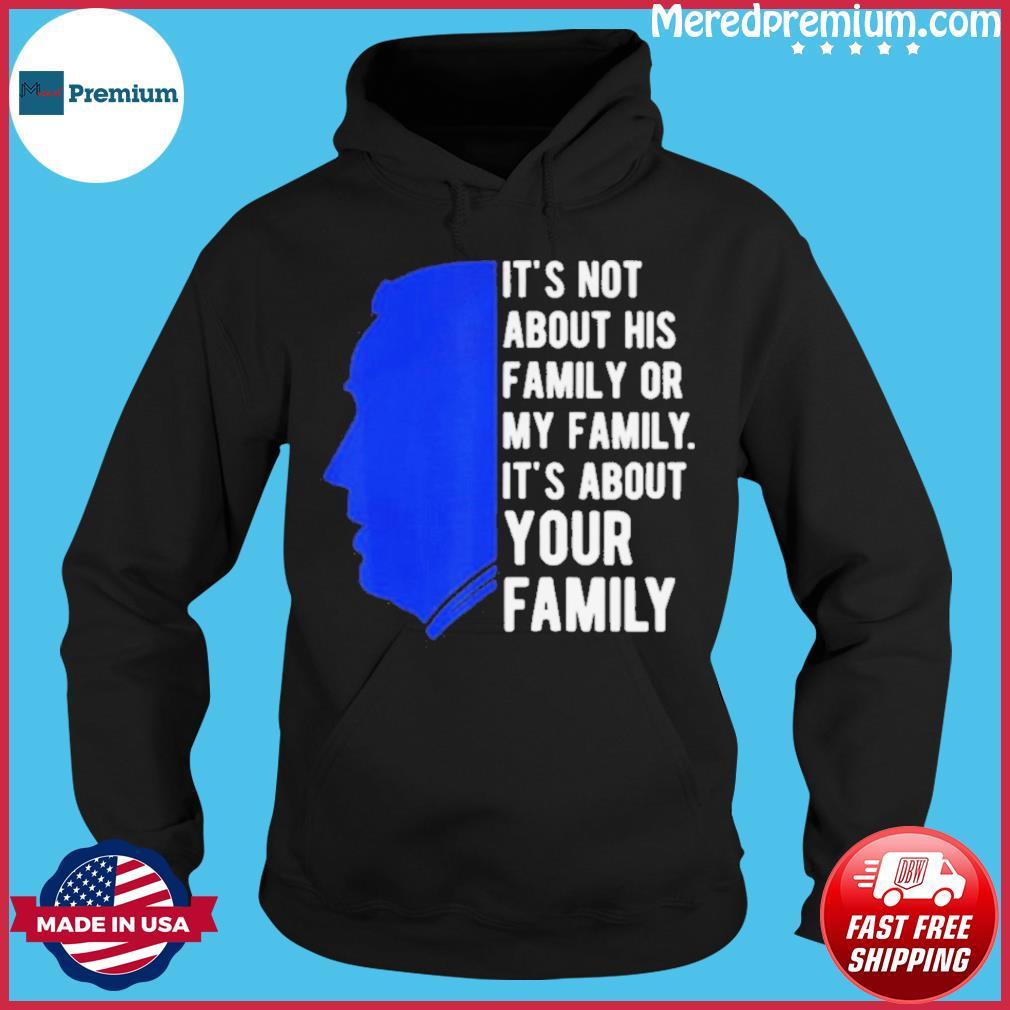It_s about your family joe biden democrat 2020 s Hoodie