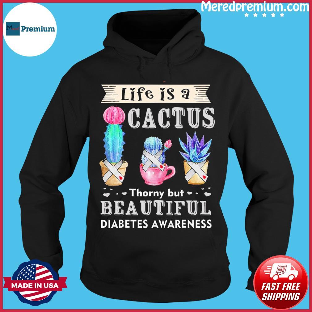 Life Is A Cactus Thor But Beatiful Diabetes Awareness Shirt Hoodie