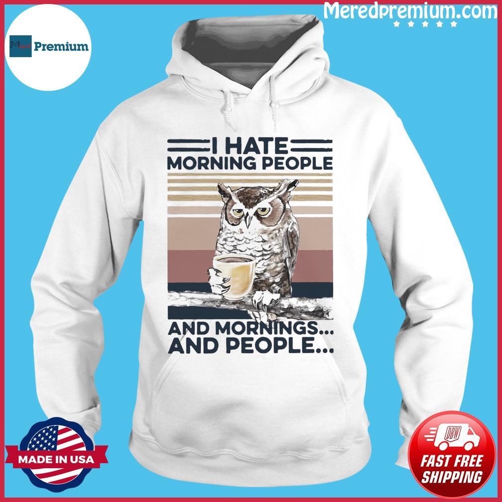 Olw Drink Coffee Hate Morning People And Mornings And People Vintage Shirt Hoodie