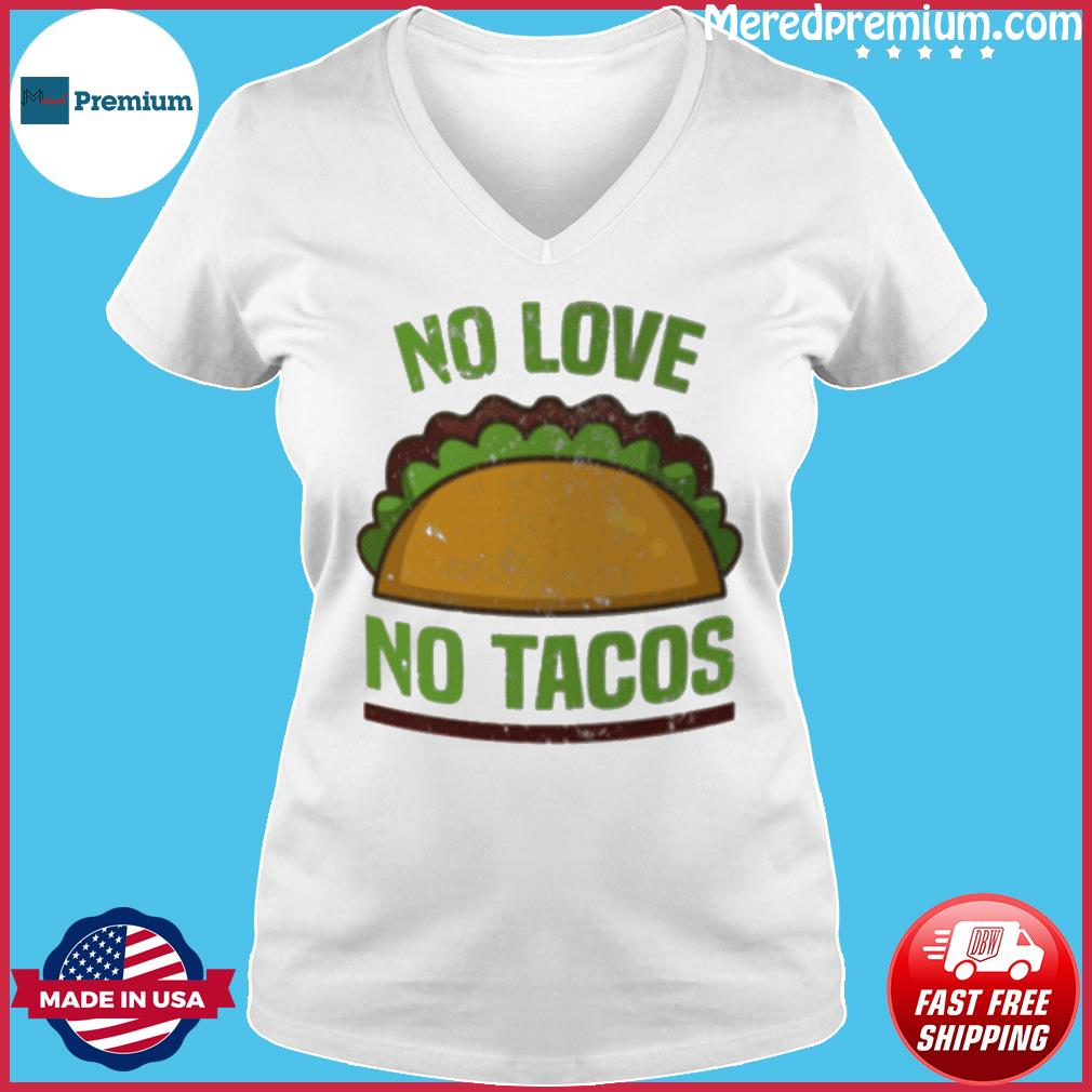 Tacos Vintage Mexican Iowa No Love No Tacos Food Grill Humor T-Shirt Ladies V-neck