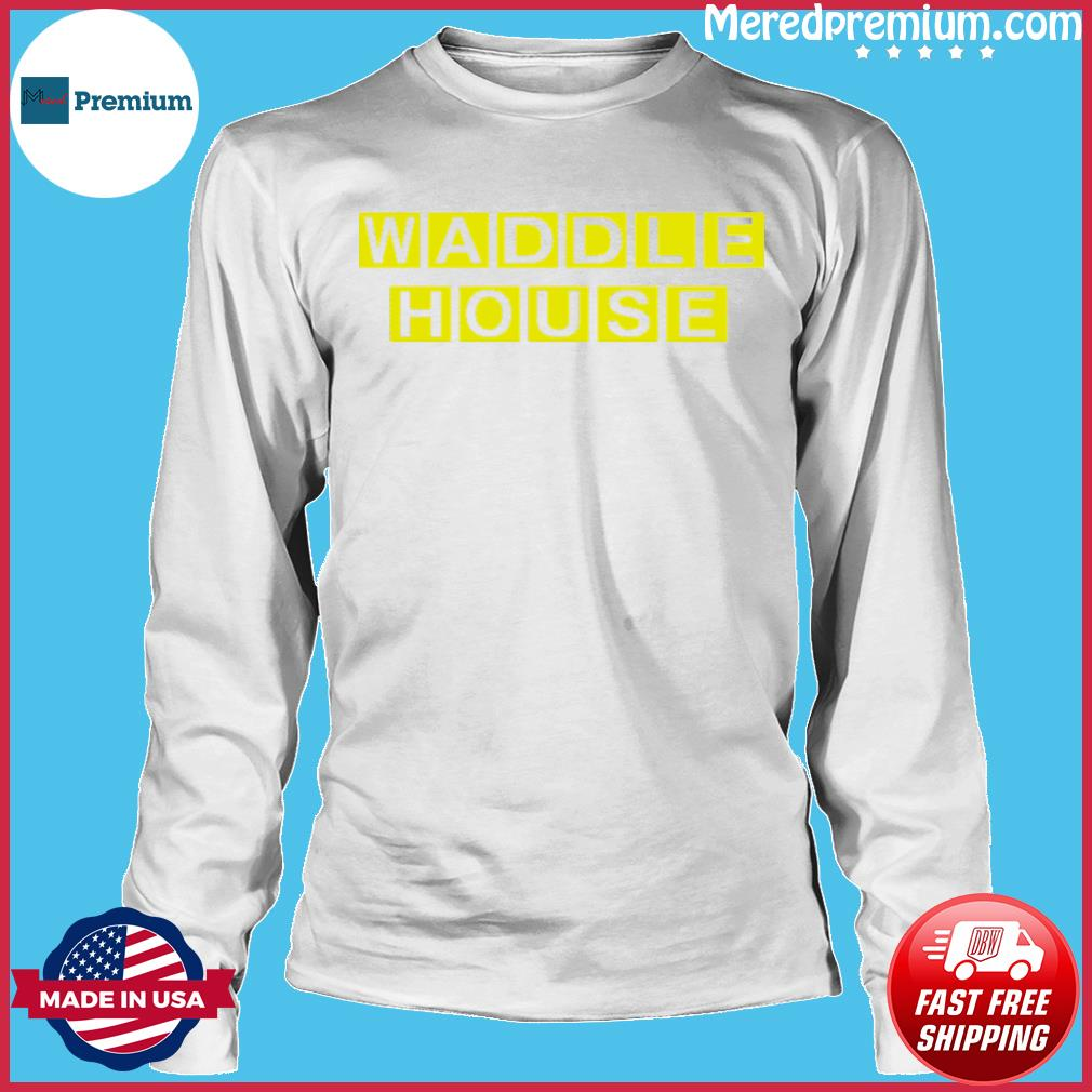 Waddle House Official T-Shirt Long Sleeve