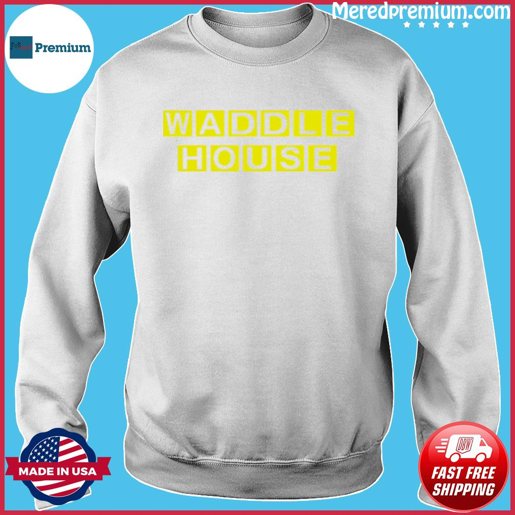 Waddle House Official T-Shirt Sweater
