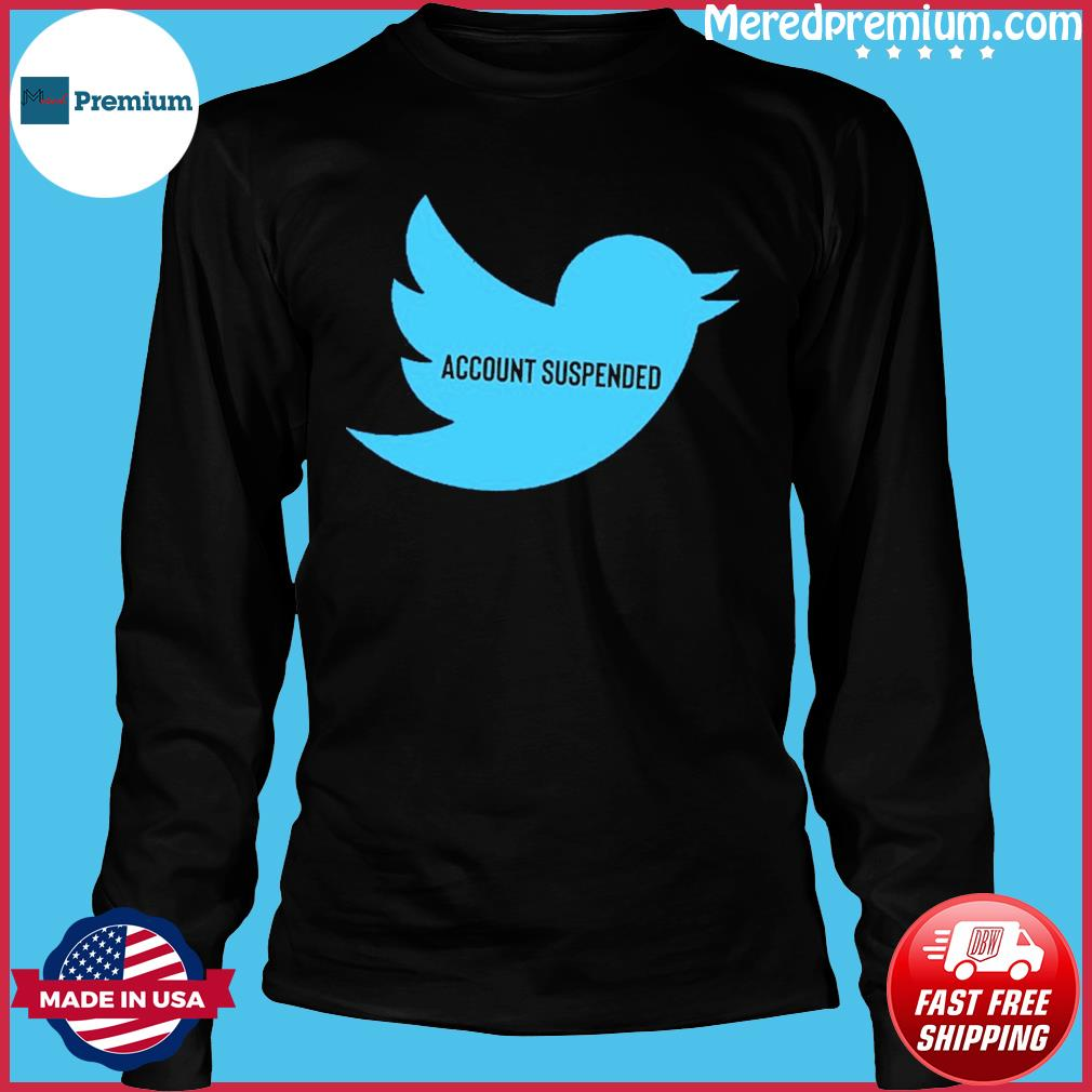 #AccountSuspended , Donald Trump Twitter Account Suspended T-Shirt – @RealDonaldTrump Long Sleeve